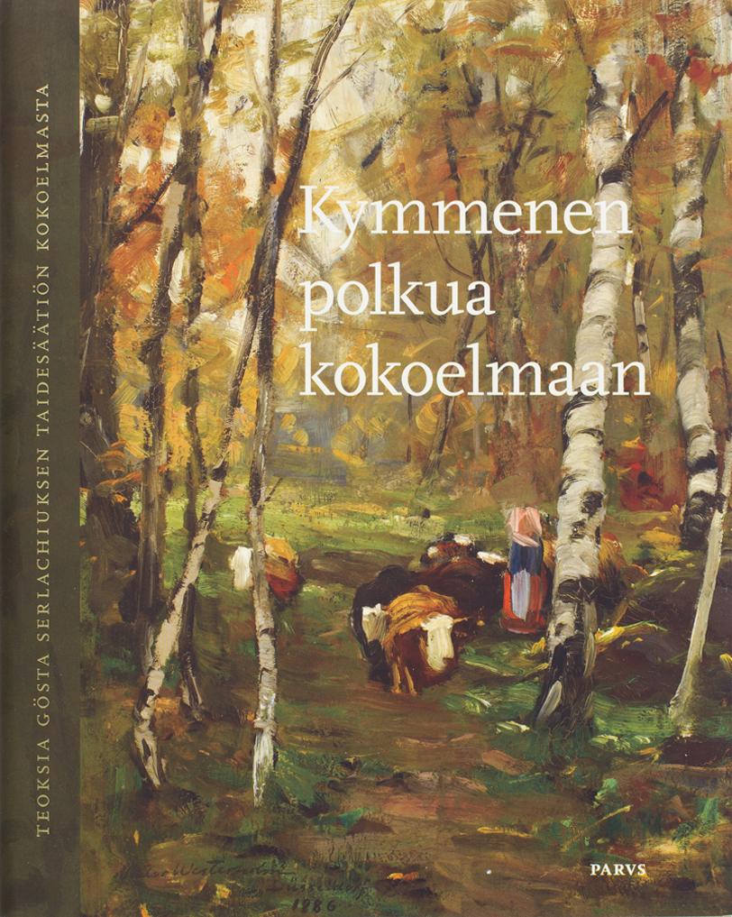 """Serlachius museoiden """"Kymmenen polkua kokoelmaan"""" julkaisun kansikuva"""