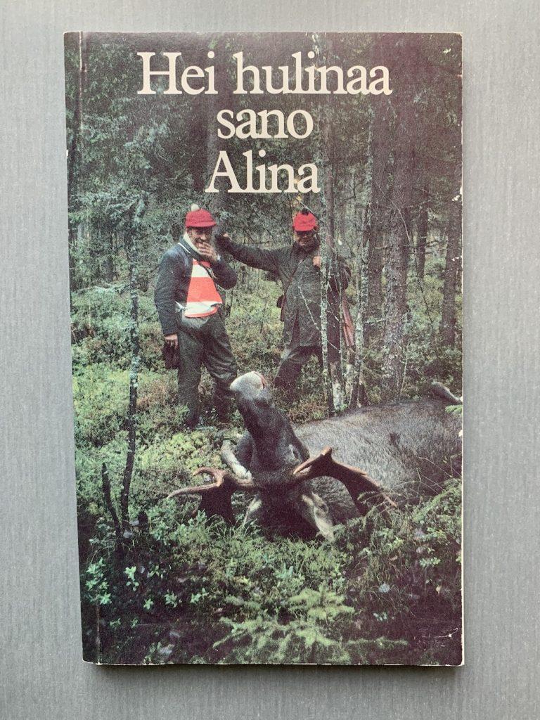 Hei hulinaa sano Alina -kirja kuuluu Serlachius-museoiden ki